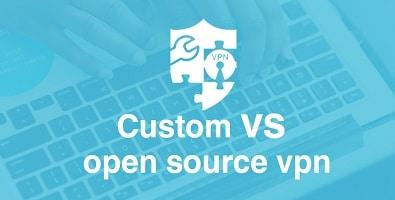 Custom vs Open Source VPN Client